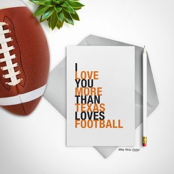 Fathers Day Card, Texas Longhorns Greeting Card, Football Gift, I Love You More Than Texas Loves Football, A2 size, Orange and Black