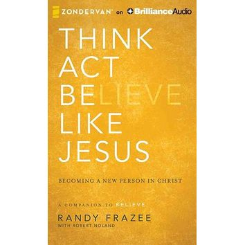 Think, Act, Be Like Jesus: Library Edition