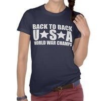 Back to Back USA World War Champs Shirt from Zazzle.com