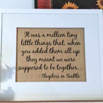 "Sleepless in Seattle quote sign ""...meant we were supposed to be together"",  Romantic movie quotes, gift ideas for her him,burlap signs"