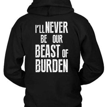 ESBH9S The Rolling Stones Quote I Will Never Be Our Beast Of Burden Hoodie Two Sided