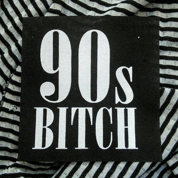 90s bitch patch - 90s grunge patch, nineties patch, icona pop, the craft, clueless, 1990s Goth, tattoo choker, girl power patch spice girls