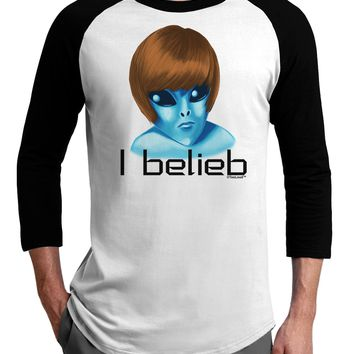 Extraterrestial - I Belieb Adult Raglan Shirt by TooLoud