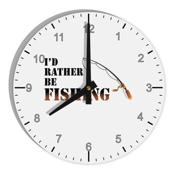 "I'd Rather Be Fishing 8"" Round Wall Clock with Numbers"
