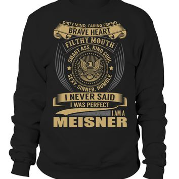 I Never Said I Was Perfect, I Am a MEISNER