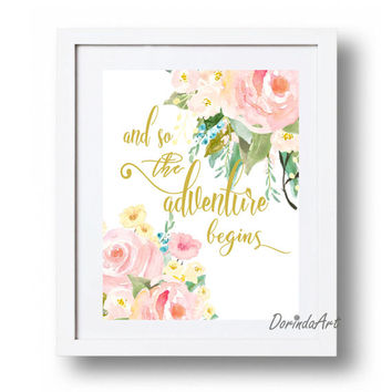 Printable Wedding gift And so the adventure begins Watercolor flower Nursery art Print Pink and gold Baby girl gift 11x14 16x20 8x10 5x7