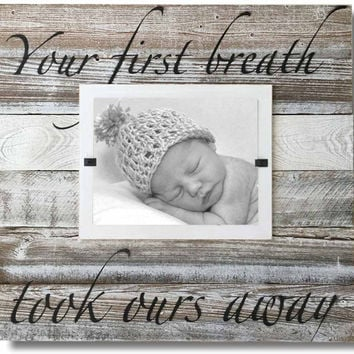 Reclaimed Wood Baby Picture Frame (XL), Your First Breath Took Ours Away