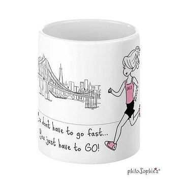 You just have to go - Marathon personalized mug