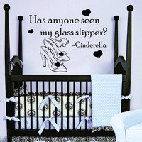Wall Decals Quote Cinderella Has Anyone Seen My Glass Slipper Art Vinyl Decal Sticker Bedroom Interior Design Baby Girl Nursery Decor MR359
