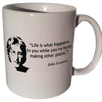 "John Lennon ""Life is what happens to you while you're busy making other plans"" quote 11 oz coffee tea mug"