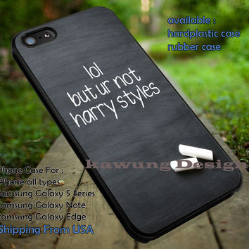 Lol ur Not Harry Styles Chalk iPhone 6s 6 6s+ 5c 5s Cases Samsung Galaxy s5 s6 Edge+ NOTE 5 4 3 #music #1d dt