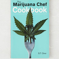 The Marijuana Chef Cookbook By S. T. Oner | Urban Outfitters
