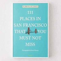 111 Places in San Francisco That You Must Not Miss By Floriana Petersen - Urban Outfitters