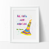 """""""Kid, You'll Move Mountains"""", Dr. Seuss"""