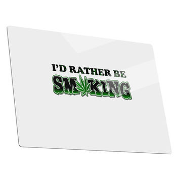 I'd Rather Be Smoking Metal Panel Wall Art Landscape - Choose Size