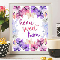 Home sweet home Print Printable Wall Art Watercolor flower floral Orchids 8x10 Digital file Gift Home decor Typographic quote Art ideas SALE
