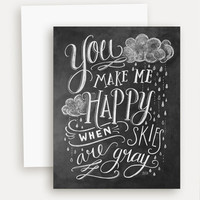 You Make Me Happy When Skies Are Gray - A2 Note Card