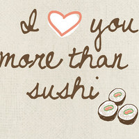 I Love You More Than Sushi 8x10 by UUPP on Etsy