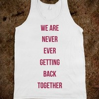 Taylor Swift We Are Never Ever Getting Back Together Tank
