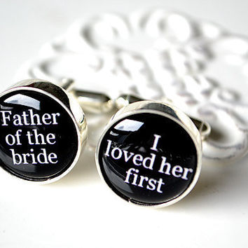 I loved her first Father of the bride cufflinks - a special gift for your father on your wedding day