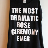 The Most Dramatic Rose Ceremony Ever - Customized Bachelor Tank, The Bachelor Show