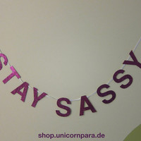 Custom Colour Stay Sassy Glitter Banner New by UnicornParadeShop