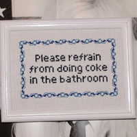 FINISHED Please refrain from doing coke in the bathroom cross stitch design / no coke in the bathroom sign, don't do cocaine in the bathroom