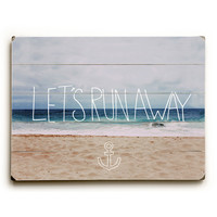 Lets Run Away Beach by Artist Leah Flores Wood Sign