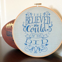 She Believed She Could.. Inspirational Wall Art Embroidery Hoop - Girl Power Gift Idea