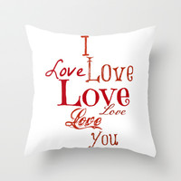 I LOVE YOU Throw Pillow by  Alexia Miles photography
