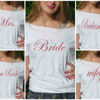 Bachelorette tops bridal party tops choose the words Bride, team Bride, made of honor, bridesmaid, Mrs. slouchy shirt bridal shower favor