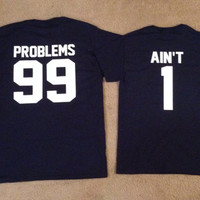 Couple TShirts Set Problems 99 and Ain't 1