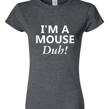 I'm A Mouse DUH T Shirt Iconic 80's Mean Girls Quote T Shirt Halloween Mean Girls New Designs Womens Mens T Shirts Gift for Everyone