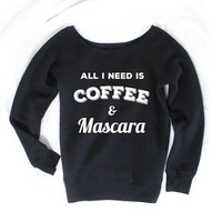 All I Need Is Coffee And Mascara - Graphic Tee - Women's Sweater - Oversized Sweater - Cozy Sweater - Yoga Sweatshirt - Yoga Sweater - SW1