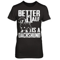 My Better Half Is A Dachshund