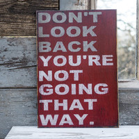 don't look back you're not going that way positive vibes good kharma inspirational quote rustic wood sign red grey white divorce humor