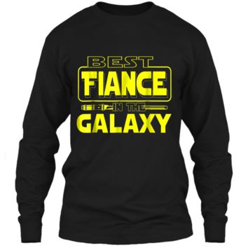Best Fiance In The Galaxy Funny Boyfriend Girlfriend T Shirt LS Ultra Cotton Tshirt