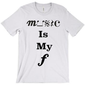 Music Themed T Shirts - Music Is My Forte - Unisex