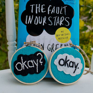 "The Fault In Our Stars ""Okay? Okay."" One Set of Two 3-Inch Hoops Hand Embroidered on Wool Felt Gift Idea for Girlfriend Best Friend Mother"