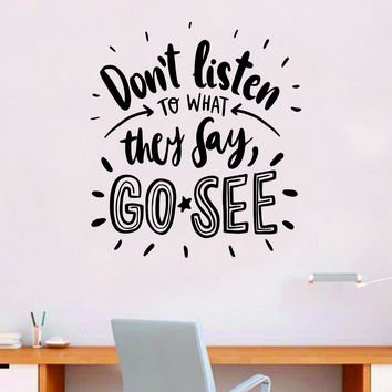 Go See Quote Wall Decal Sticker Bedroom Room Art Vinyl Inspirational Motivational Teen School Baby Nursery Kids Office Adventure Travel