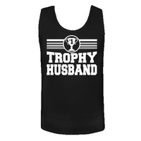 Get your husband a gift expressing to him that he is a #1 Trophy Husband. Perfect on any of our Tank Tops for Father's Day or any occasion. $23.99 www.inktastic.com