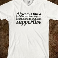 A FRIEND IS LIKE A GOOD BRA: CLOSE TO YOUR HEART, HARD TO FIND, AND SUPPORTIVE