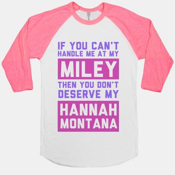 You Don't Deserve My Hannah Montana