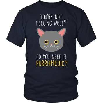 Paramedics T Shirt - You're not feeling well? Do you need a Purramedic?
