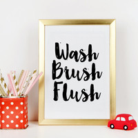 WASH BRUSH FLUSH,Bathroom Wall Art,Shower Decor,Kids Print,Bathroom Printable,Wash Those Hands,Kids Rules,Gift For Kids,Wall Art,Typography