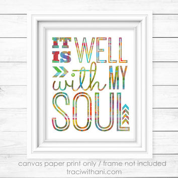 It is Well With My Soul - Canvas Paper Print: Inspirational, Positive, Quote, Typography, Christian, Bible, Verse, Gift