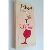 Beer and wine sign, man cave, wooden wine signs, home decor, He beers I wine, wooden sign,  FREE SHIPPING