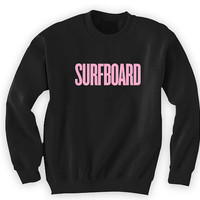 SURFBOARD Beyonce Sweatshirt 50/50 Unisex Surfboard Drunk In Love Yonce Sweater Shirt New Best Price Ships In 1 Day