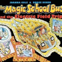 The Magic School Bus and the Electric Field Trip (Magic School Bus)
