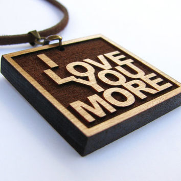 Valentines Day Gift Idea  - I Love You More - Wood Lyric Necklace